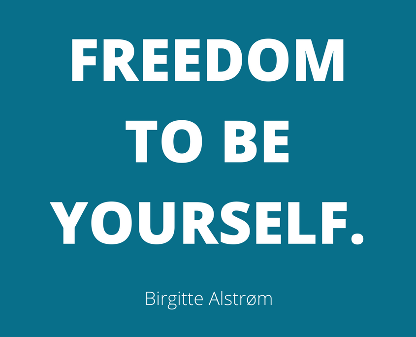 Freedom to be Yourself